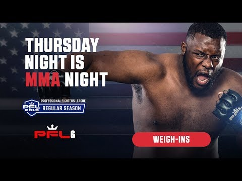 PFL6   2019 - Weigh-ins