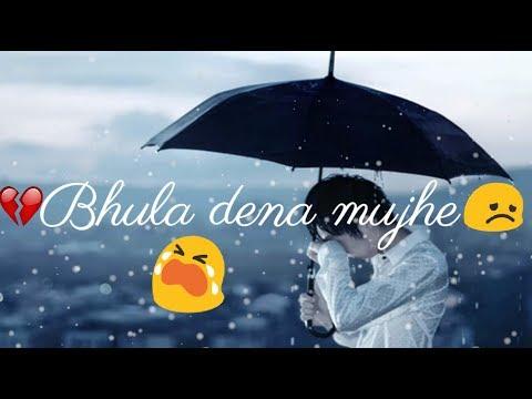 Bhula Dena Mujhe ❤ || Aashiqi 2 ❤ || Sad 😞 : Love ❤ : Romantic 💏 WhatsApp Status Video 2017 😊
