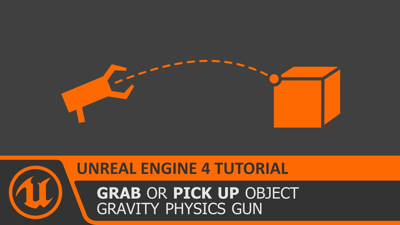 Unreal Engine 4 Tutorial] Grab/Pick Up Object | Gravity