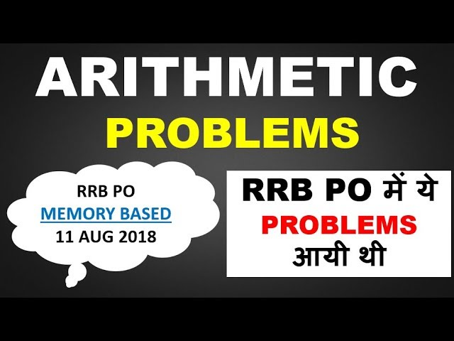 Arithmetic Problems asked in RRB PO (Memory Based) || 11 Aug 2018 RRB PO में ये  PROBLEMS  आयी थी
