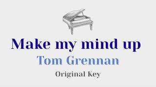 Make my mind up - Tom Grennan (Original Key Karaoke) - Piano Instrumental Cover