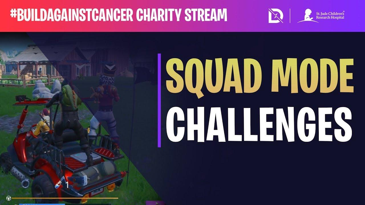 fortnite squad challenges buildagainstcancer drlupo - fortnite squad challenges