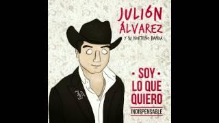 Julion Alvarez y Su Norteño Banda - Te Hubieras Ido Antes