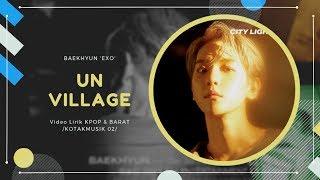 BAEKHYUN 'EXO'  - 'UN VILLAGE' Easy Lyrics (SUB INDO)