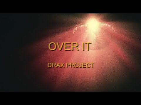 Drax Project - Over It [Public Access Sing-a-Long]