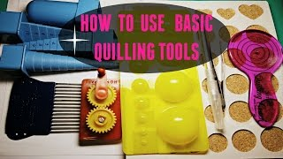 HOW TO USE BASIC QUILLING TOOLS - crimping tool, quilling coach,stencil, quilling comb,mini mold