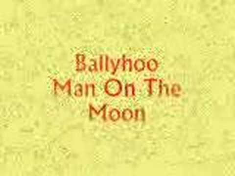 Ballyhoo - Man On The Moon