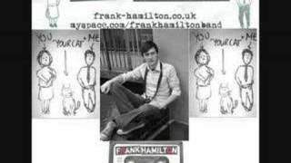 Frank Hamilton - You your cat and me