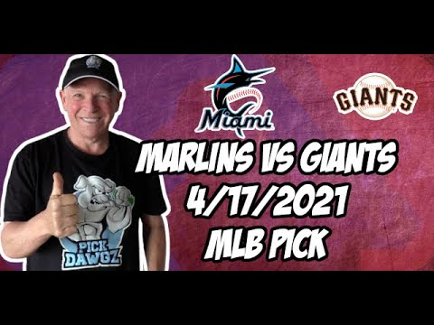 Miami Marlins vs San Francisco Giants 4/17/21 MLB Pick and Prediction MLB Tips Betting Pick