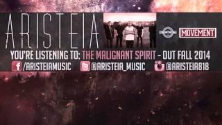 "ARISTEIA ""THE MALIGNANT SPIRIT"" (OFFICIAL STREAM)"