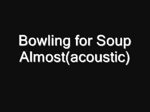Almost - Bowling for Soup | Doovi