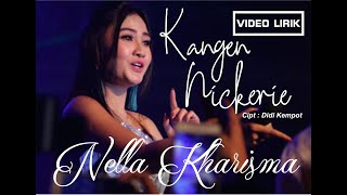 Download lagu KANGEN NICKERIE - NELLA KHARISMA - UNOFFICIALS VIDEO LYRICS - TERBARU