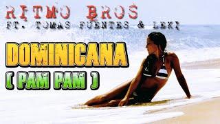 RITMO BROS - DOMINICANA [FIESTA LATINA] [LATINMUSIC] [REGGAETON]
