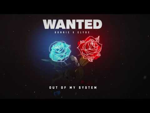 BONNIE X CLYDE - Out Of My System [Wanted...