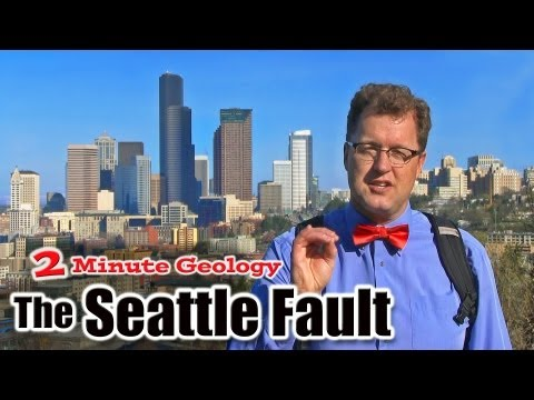 Seattle Earthquake Fault - Beneath Largest City in the Pacific Northwest