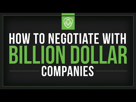 How To Negotiate With Billion Dollar Companies