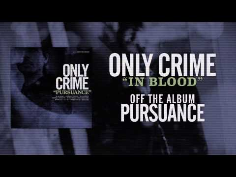 Клип Only Crime - In Blood