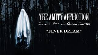 "The Amity Affliction ""Fever Dream"""
