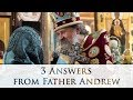 3 Answers from Father Andrew: Why Do We Find It Hard to Be Happy Sometimes?