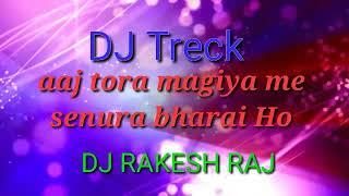 Aaj tora magiya me senura bharai Ho_dj_Treck___ (dj rakesh raj)