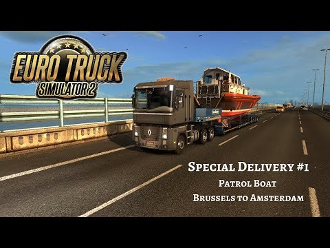 Euro Truck Simulator 2 Special Transport - Patrol Boat from Brussels to Amsterdam