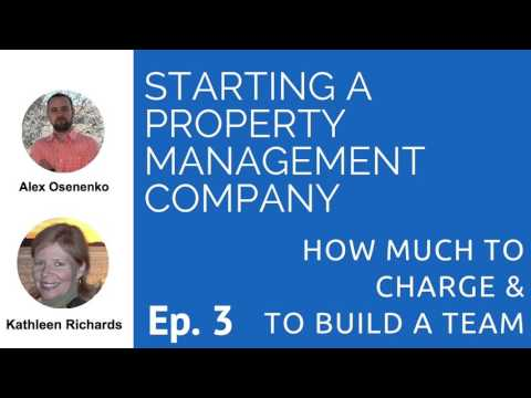 Starting A Property Management Company: How Much To Charge & Build A Team