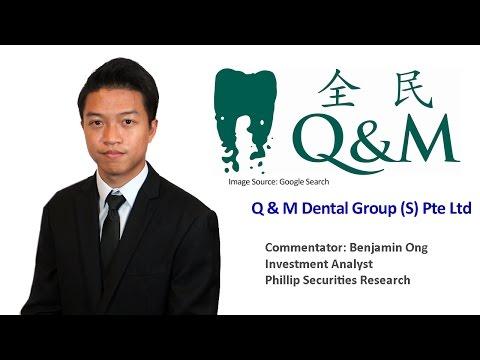 Q&M Dental Group (S) Pte Ltd- PhillipCapital Market Watch