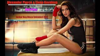 Alexander Pierce Elena Kovaleva Set Free Jocker Boy Disco Extended 2017