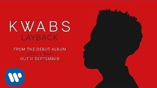 Kwabs - Layback (Official Audio)