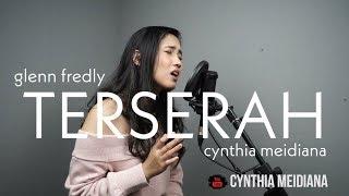 GLENN FREDLY - TERSERAH COVER BY CYNTHIA MEIDIANA