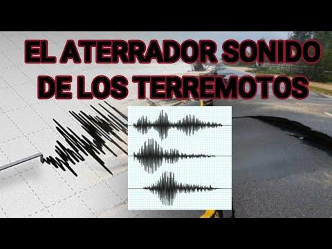 EL ATERRADOR SONIDO DE LOS TERREMOTOS