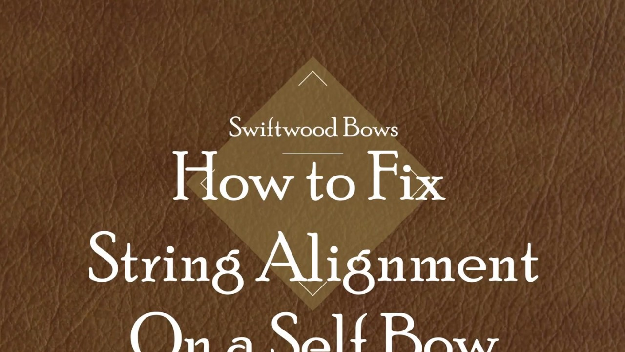 How to Fix String Alignment on a Selfbow