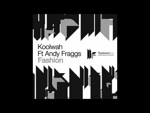 Koolwah feat Andy Fraggs 'Fashion' (Luca Bacchetti Remix)