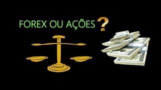 💲 Forex Ou Ações❓ Qual mercado é melhor para investir❓
