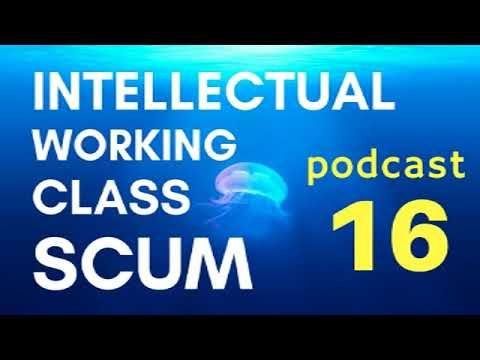 Ep 16 Intellectual Working Class Scum Podcast-Al Bagdadhi speaks. Thoughts on comedy