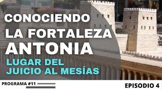 """LA FORTALEZA ANTONIA, ESPECIAL DESDE ISRAEL - """"LA ULTIMA SEMANA DEL MESÍAS EN JERUSALÉN"""" EPISODIO 4"""