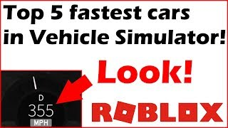 TOP 5 FASTEST CARS IN VEHICLE SIMULATOR outdated (2019) (Roblox)
