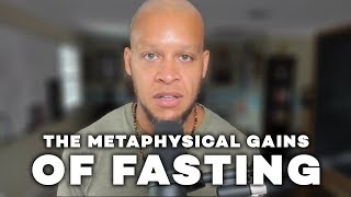 the metaphysical gains of fasting from the elliott hulse show