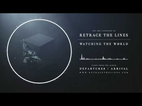 Retrace The Lines - Watching The World (Official Audio)