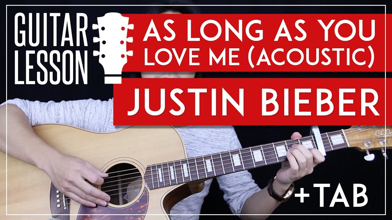 As Long As You Love Me Acoustic Guitar Tutorial Justin Bieber