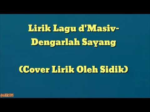 Lirik Lagu d'Masiv - Dengarlah Sayang (Cover Lirik Oleh Sidik) #39