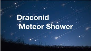 Draconid Meteor Shower • October 2018