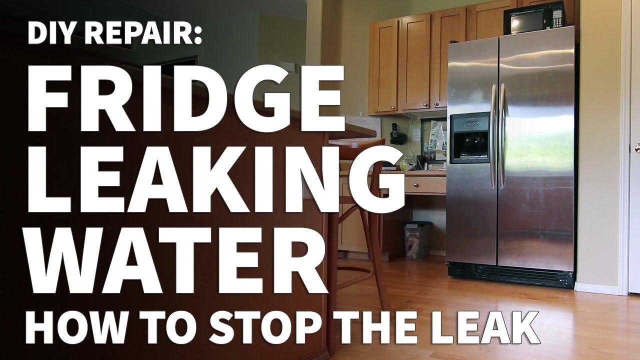 Fridge Leaking Water On Floor How To Repair Refrigerator Leaking