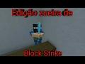 Edição zueira -_Block Srike_-