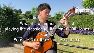 What if a Beginner Practiced the Classical Guitar for 10000 Hours? Hour 738 | Sons de Carrilhões