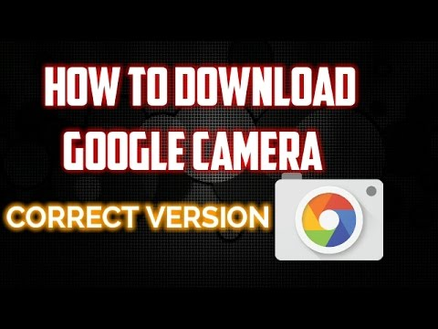 How To Download Google Camera With Right Version