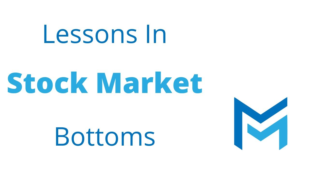 Lessons In Stock Market Bottoms