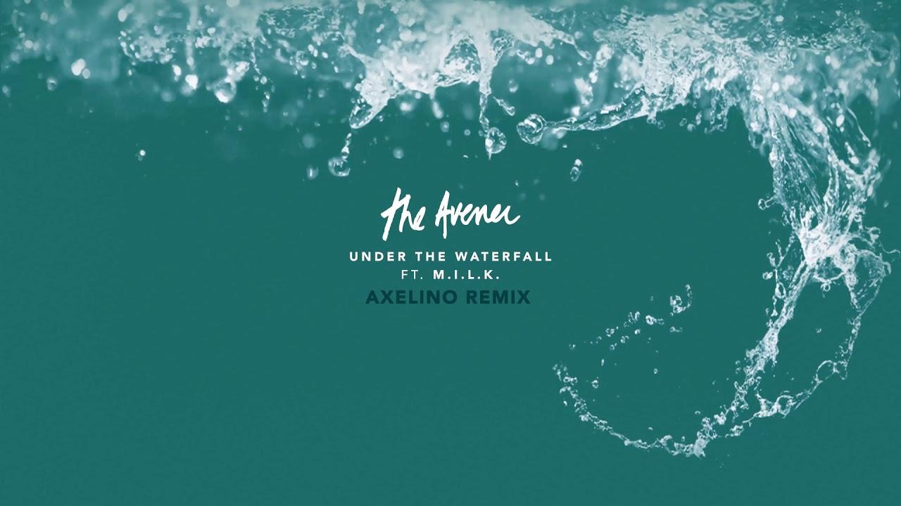 The Avener – Under The Waterfall [ Axelino Remix ]