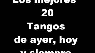 Tangos famosos  argentinos , mejores ,inolvidables y bailables para fiestas y eventos.