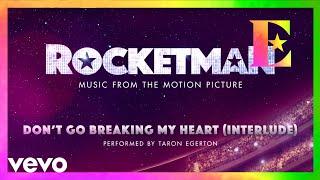 "Cast Of ""Rocketman"" - Don't Go Breaking My Heart (Interlude / Visualiser)"